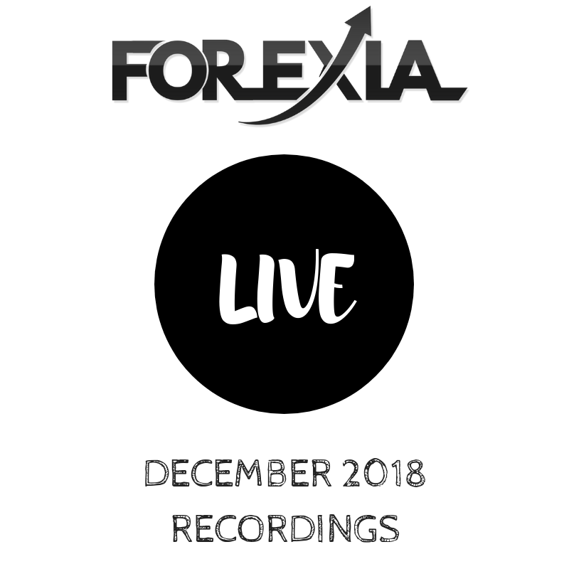 Forexia LIVE Recording Month of December